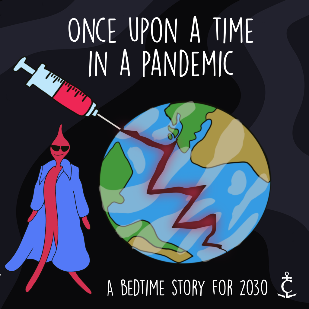 Once upon a time in a pandemic
